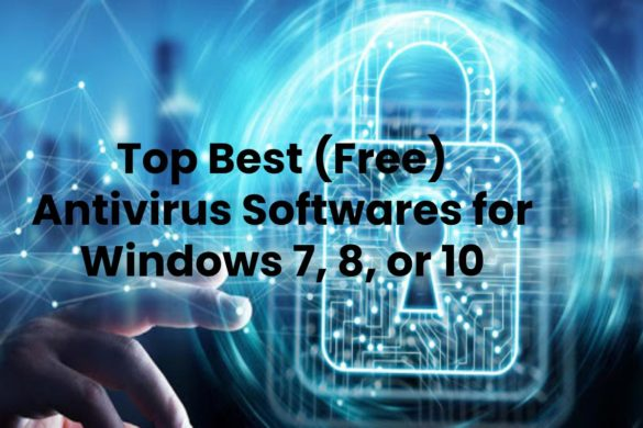 Top Best (Free) Antivirus Softwares for Windows 7, 8, or 10