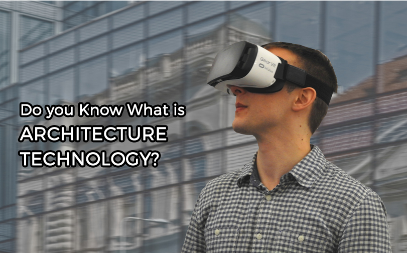 Do you Know What is Architecture Technology?