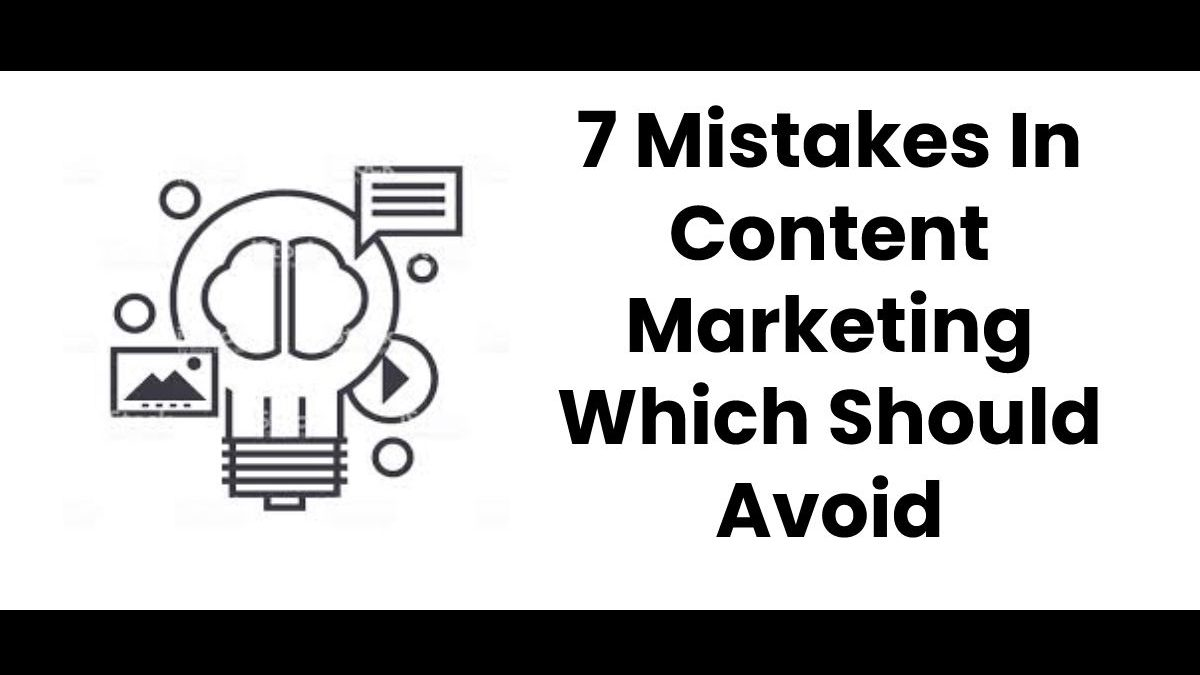 These Are Some Mistakes To Avoid During Content Marketing