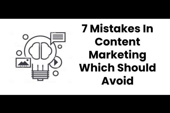 7 mistakes in content marketing which should avoid