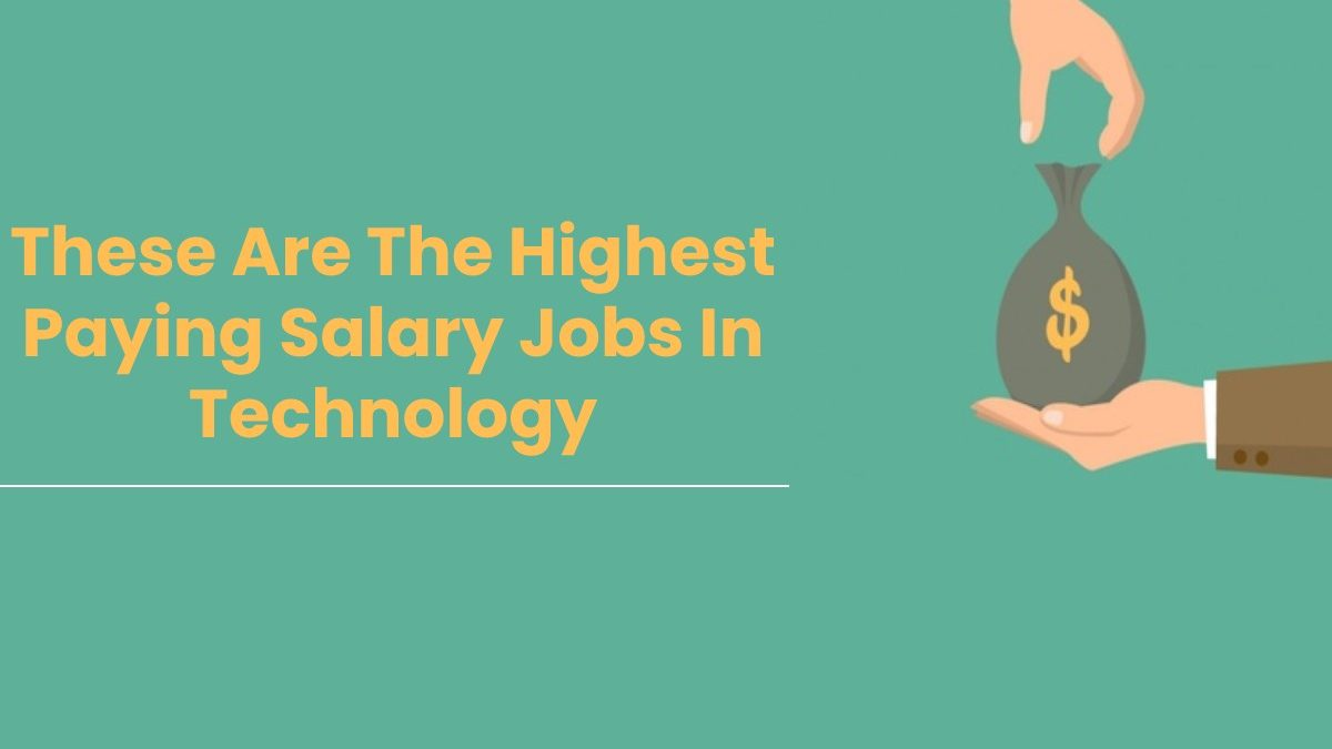 The Highest Paying Salary Jobs in Technology