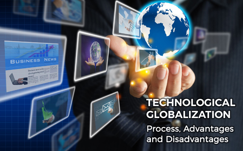 What is Technological Globalization? and its Advantage and Disadvantages