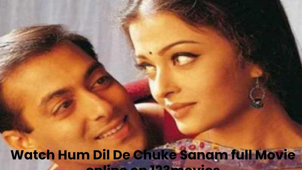 Watch Hum Dil De Chuke Sanam full Movie online on 123movies