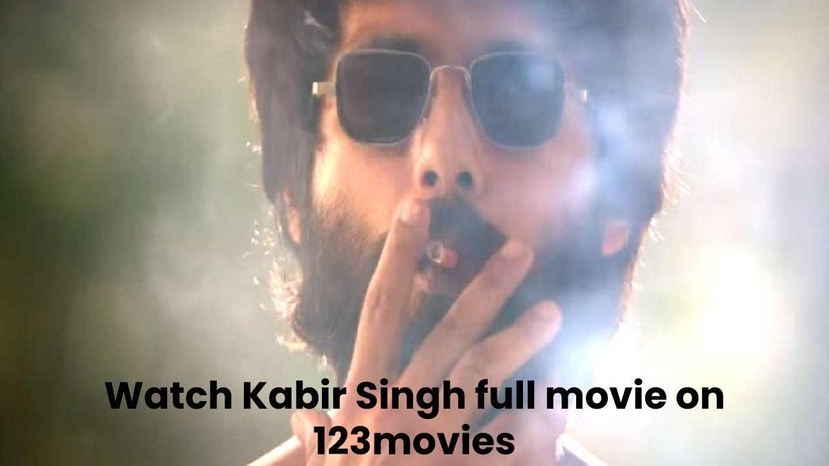 Watch Kabir Singh full movie on 123movies