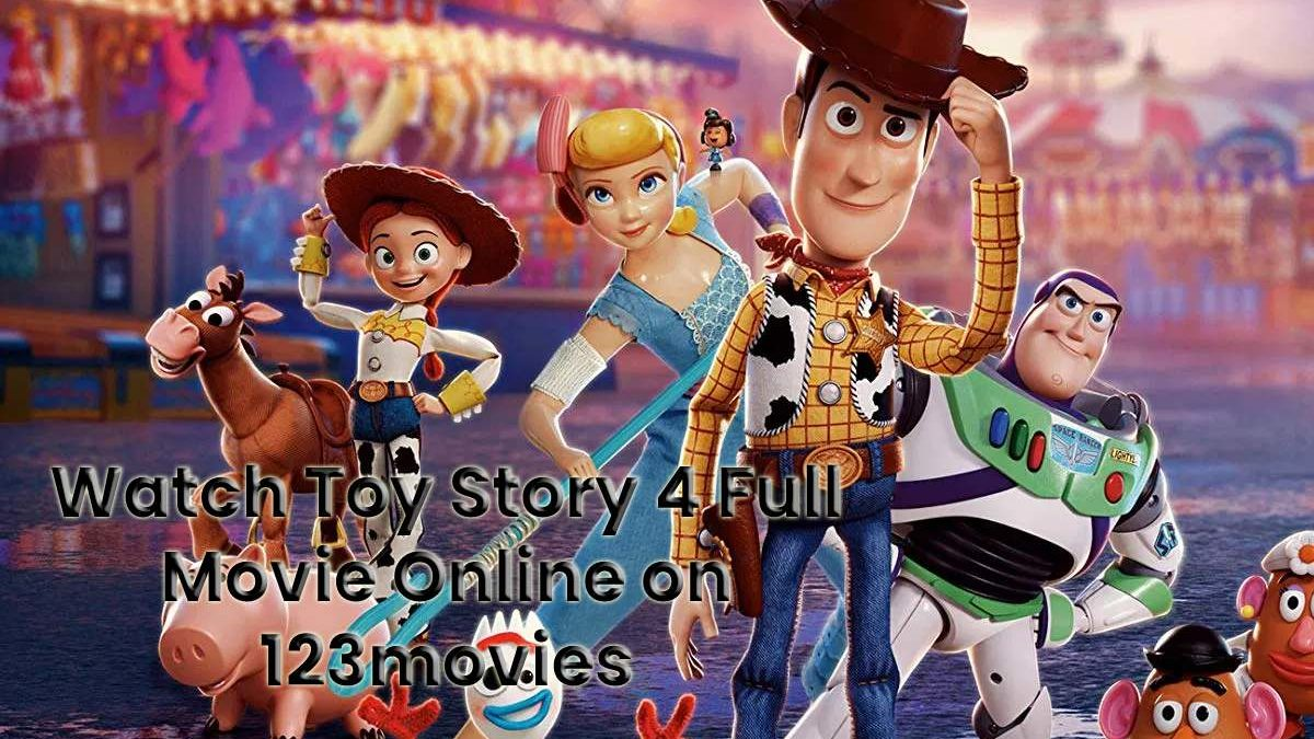 Watch Toy Story 4 Full Movie Online on 123movies.