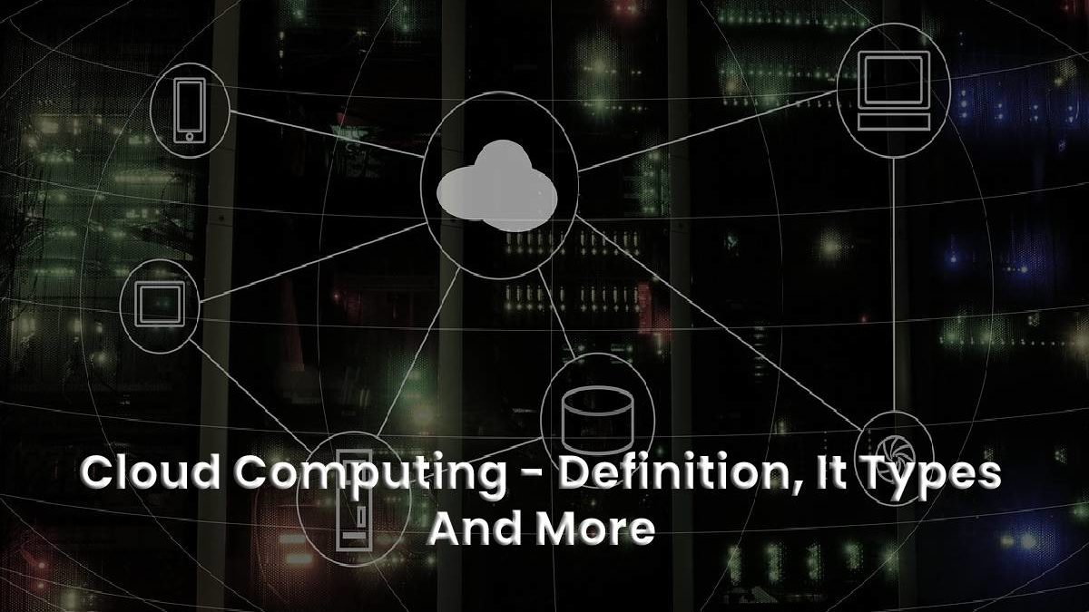 What Is Cloud Computing And How It Works?