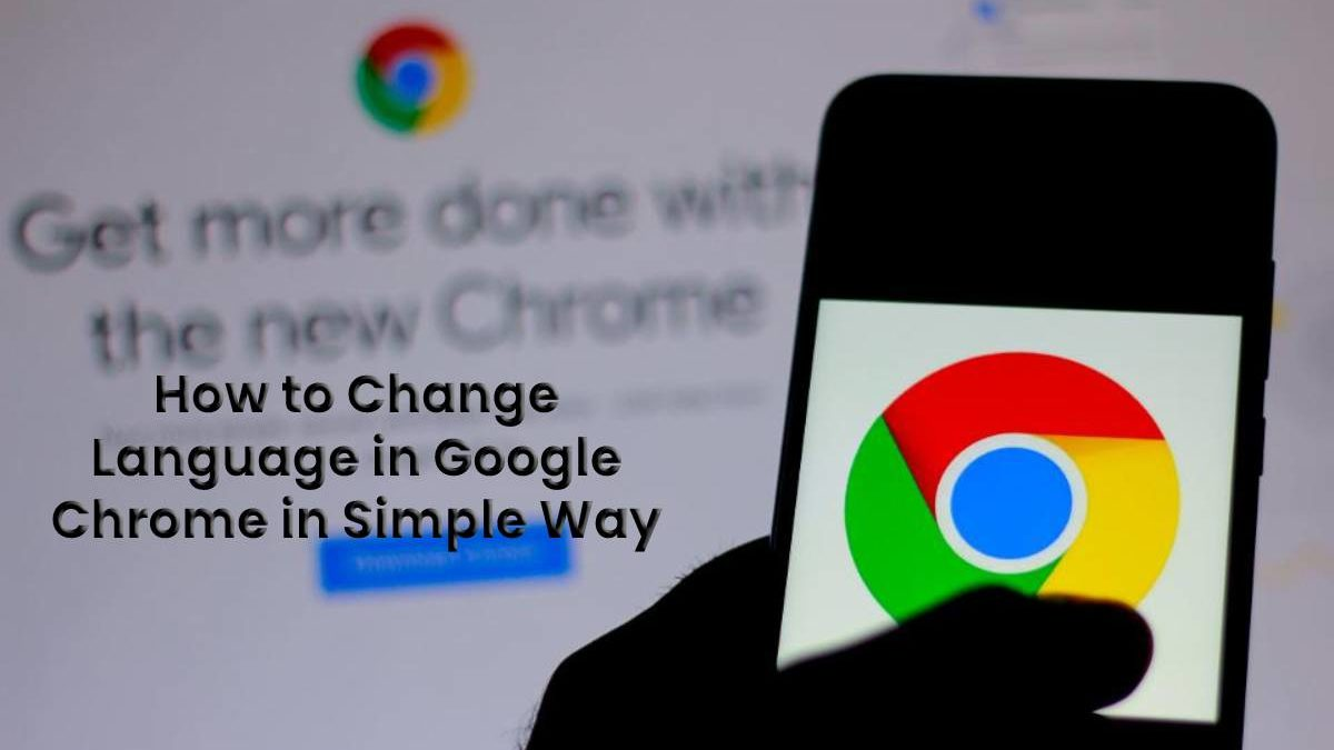 How to Change Language in Google Chrome with Simple way