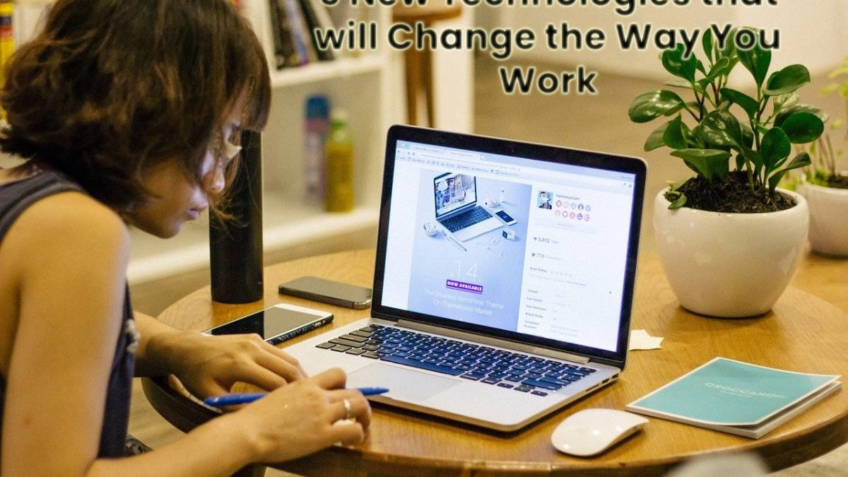 5 Most Important Technology New In The Workplace