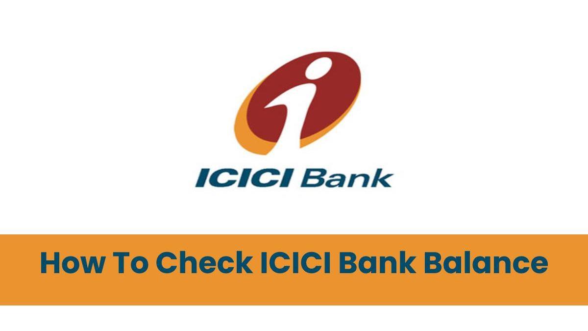 How To Check ICICI Bank Balance