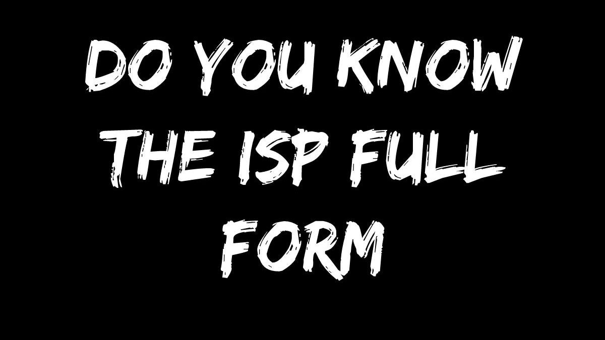 What is ISP full form and Various Types Of ISP