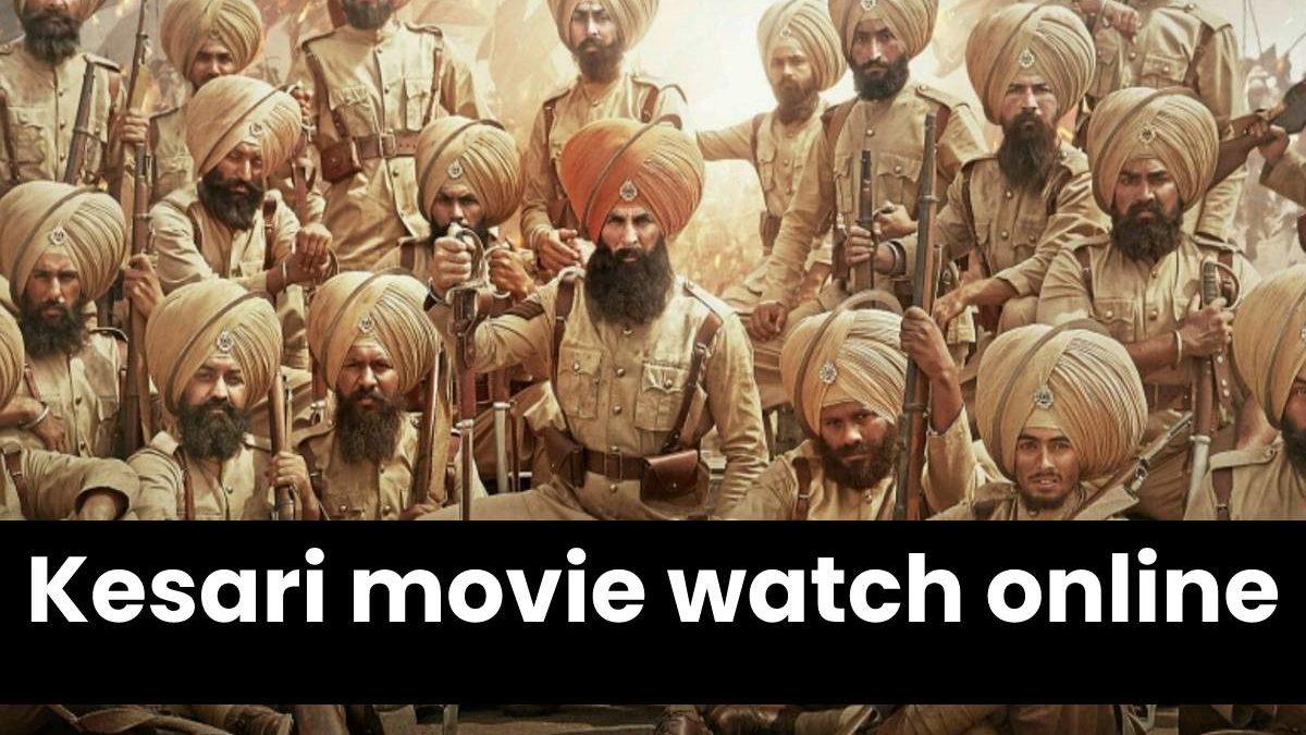 Watch Kesari Movie Online