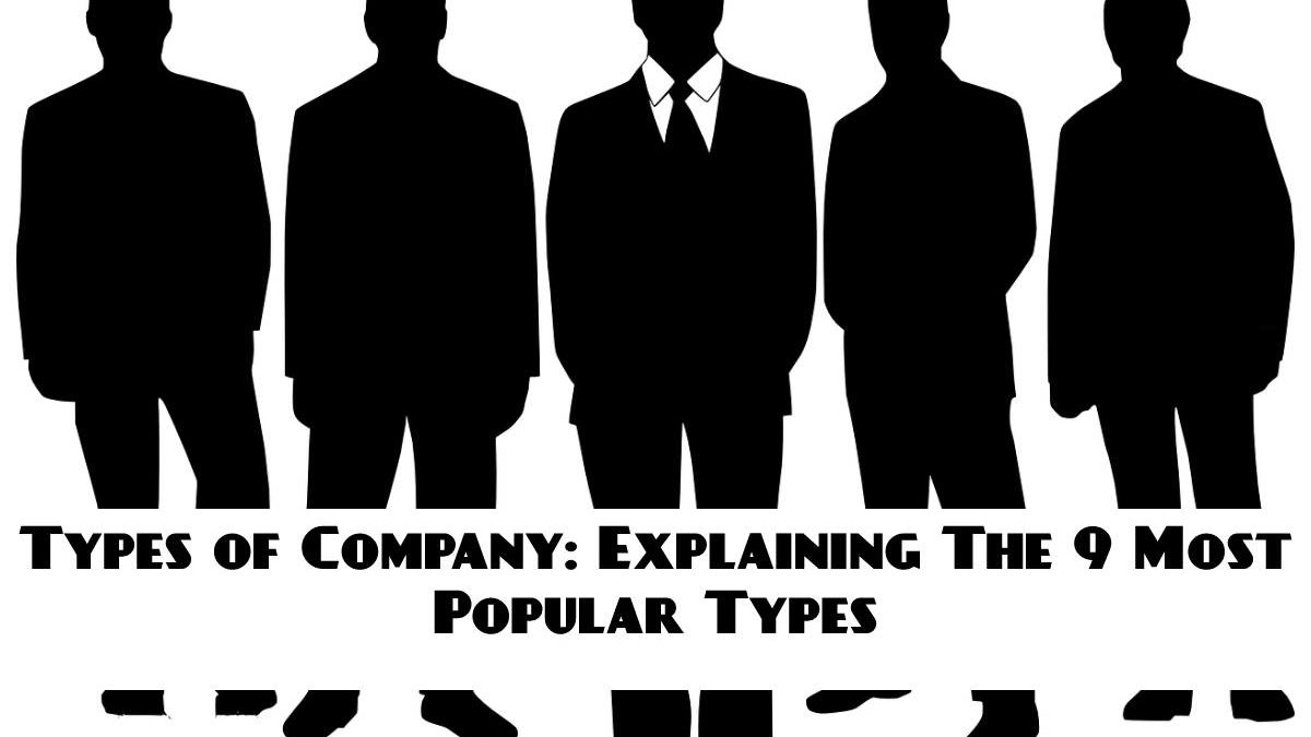 Types of Companies: Explaining The 9 Most Popular Types
