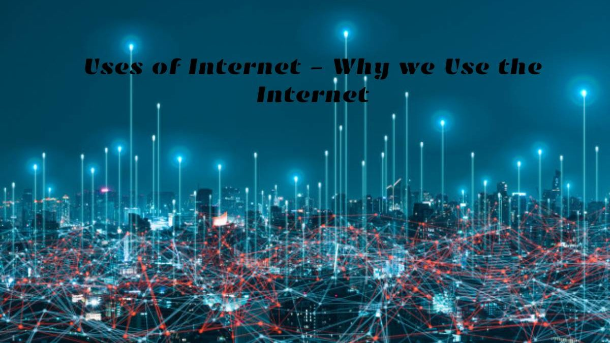 Introduction to Uses of Internet