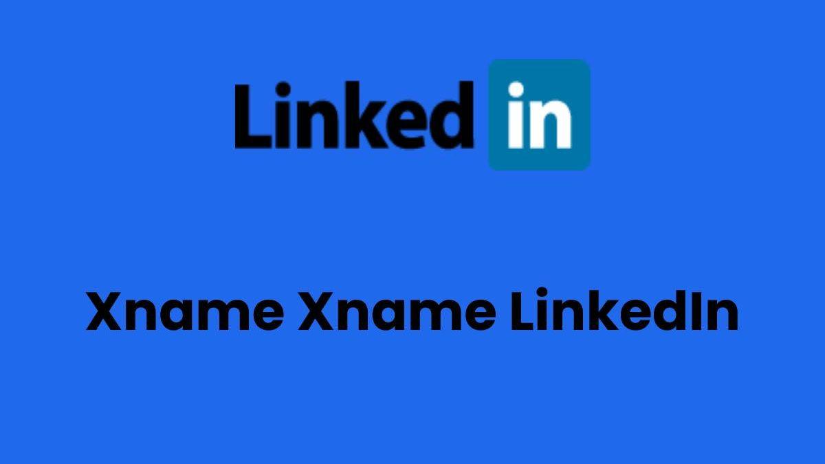 Xname Xname LinkedIn