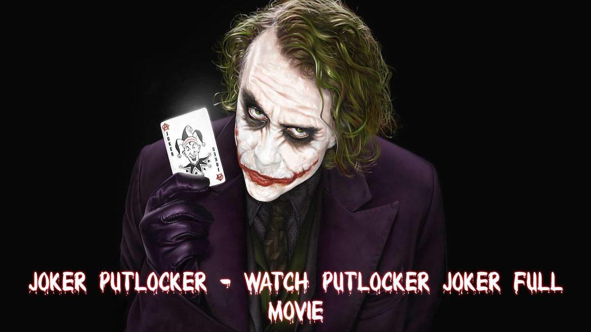 Watch Putlocker Joker Full Movie