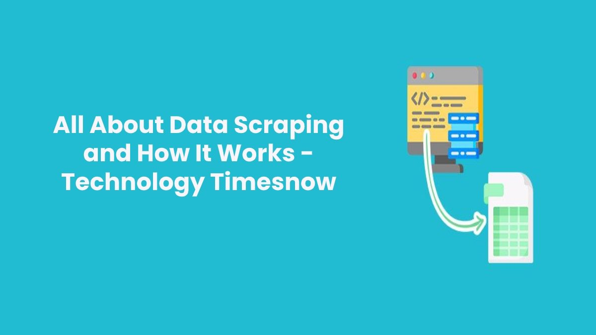 All About Data Scraping and How It Works