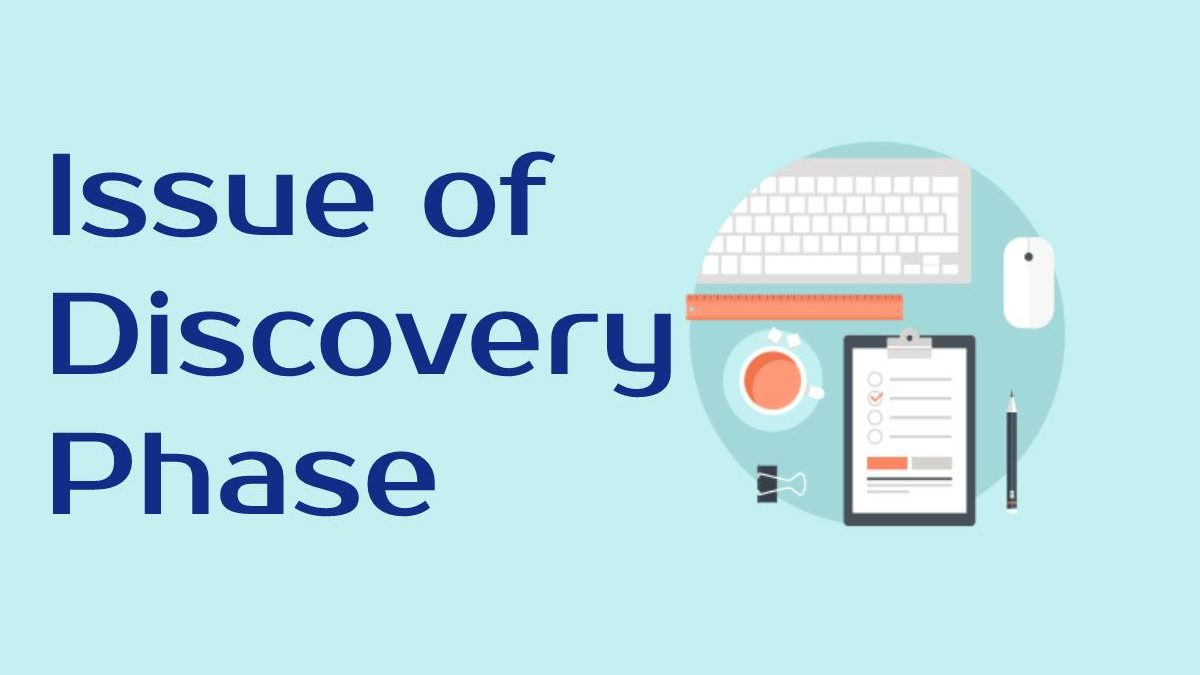 Issue of Discovery Phase