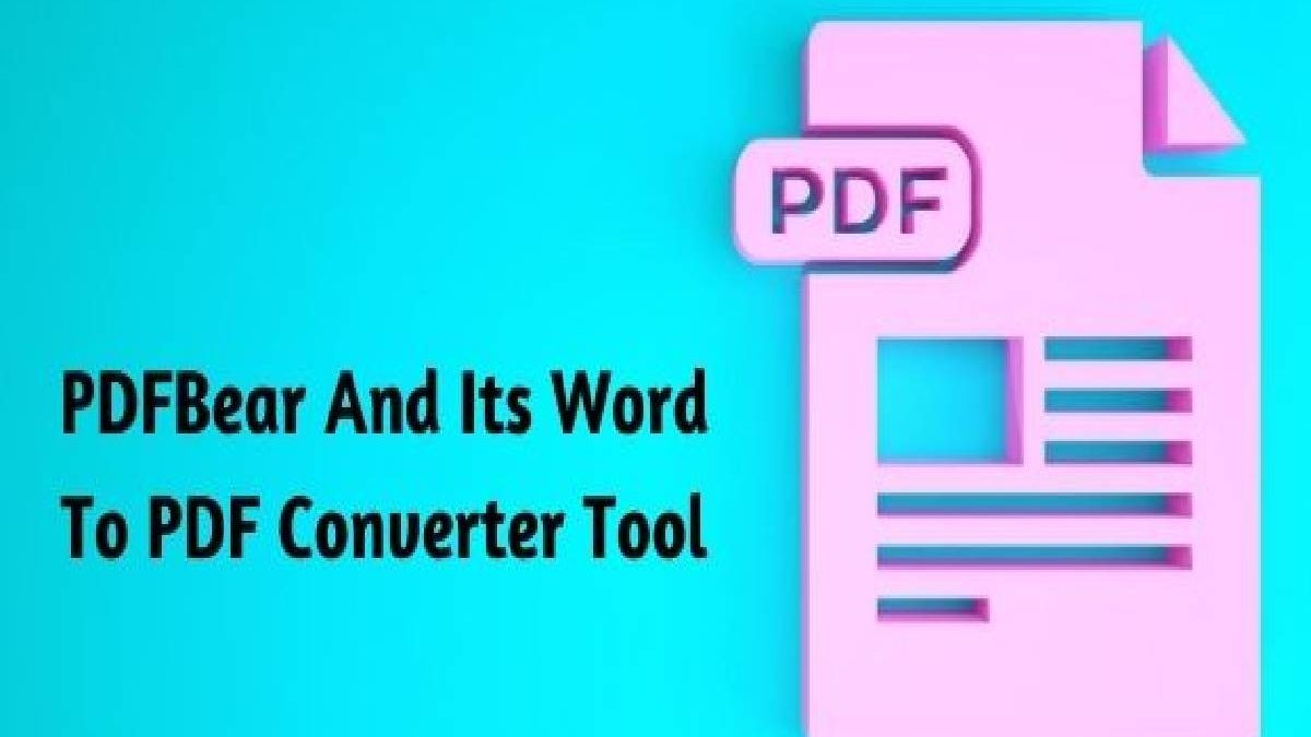Why You Should Convert Word Documents Through PDFBear and Opt For PDF Files?
