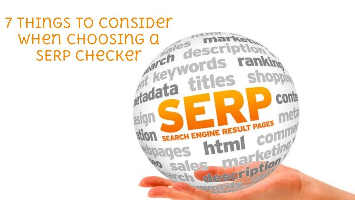 7 Things to Consider When Choosing a SERP Checker