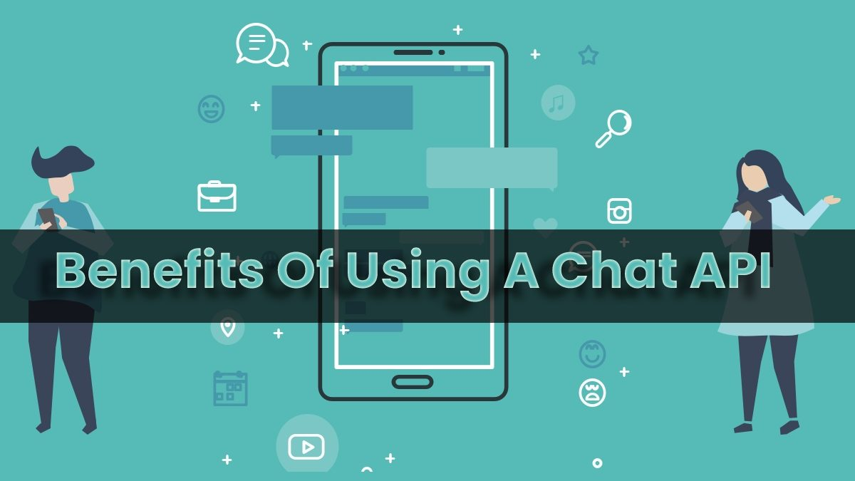 Benefits Of Using A Chat API