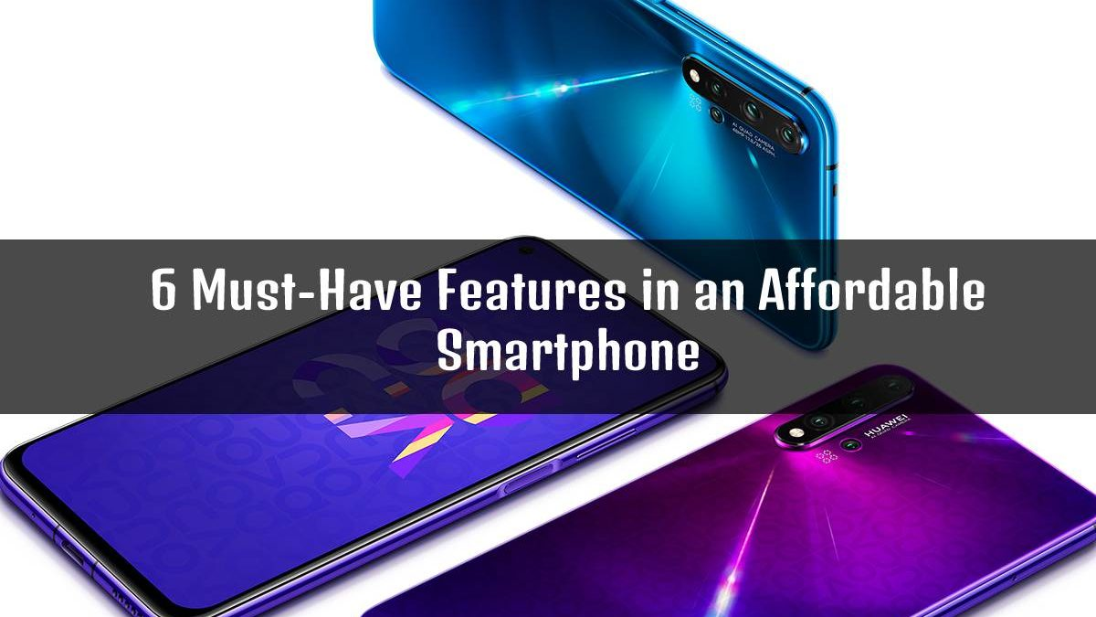 6 Must-Have Features in an Affordable Smartphone