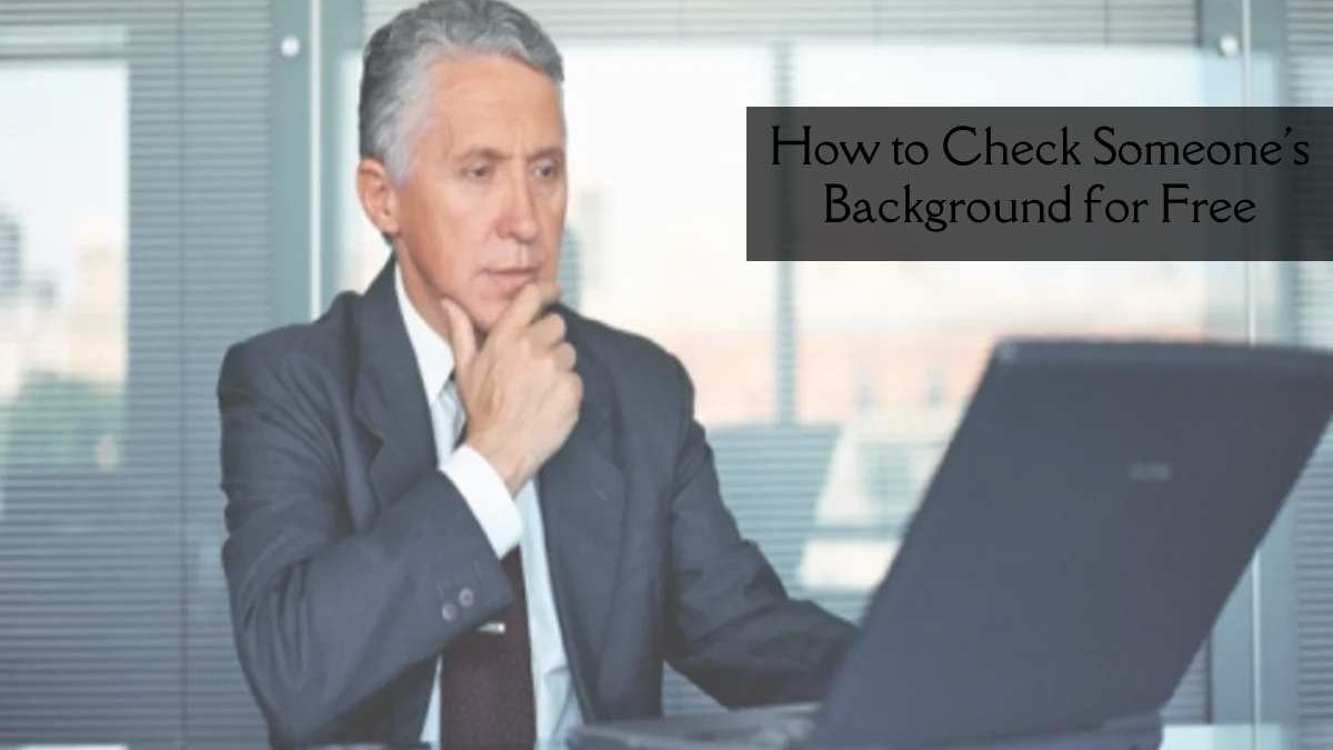 How to Check Someone's Background for Free