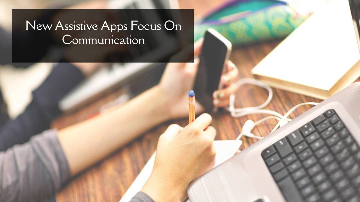 New Assistive Apps Focus On Communication