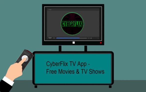 CyberFlix TV App - Free Movies TV Shows