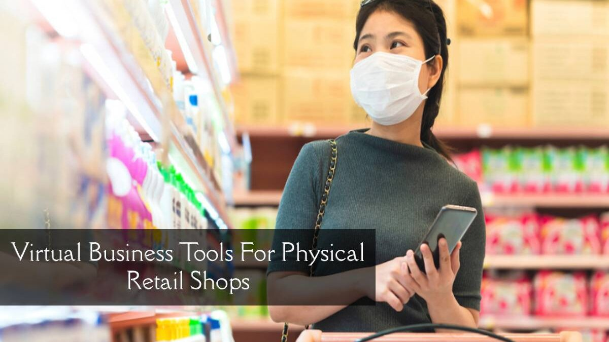 Virtual Business Tools For Physical Retail Shops