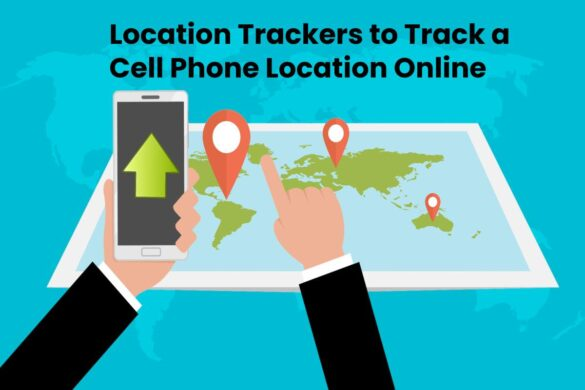 5 Best Location Trackers to Track a Cell Phone Location Online - 2021