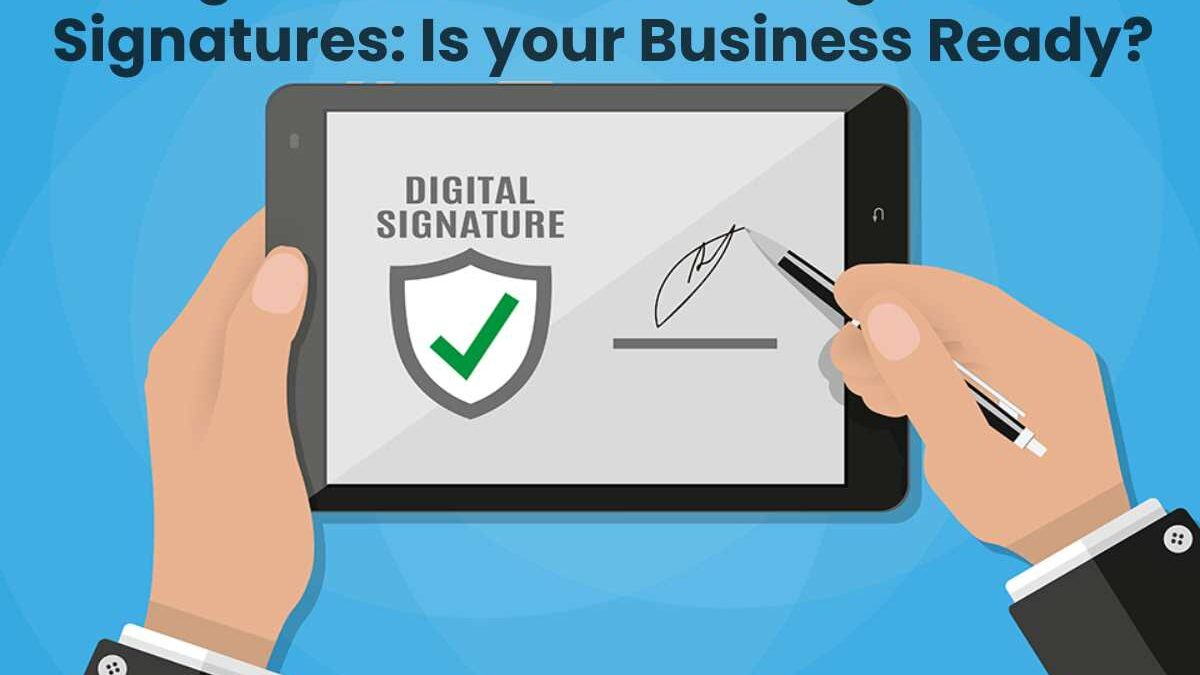 Going Contactless with Digital Signatures: Is your Business Ready?