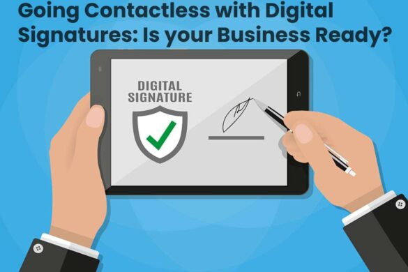 Going Contactless with Digital Signatures: Is your Business Ready? - 2021