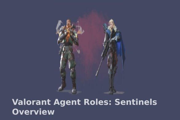 Valorant Agent Roles_ Sentinels Overview