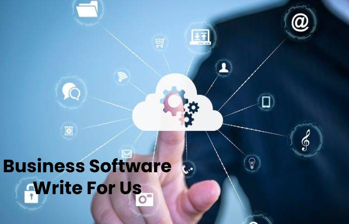 Business Software Write For Us