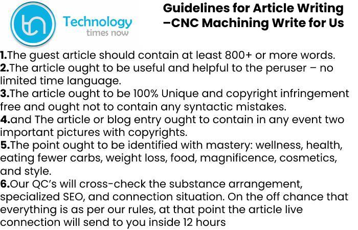 Guidelines for Article Writing –CNC Machining Write for Us