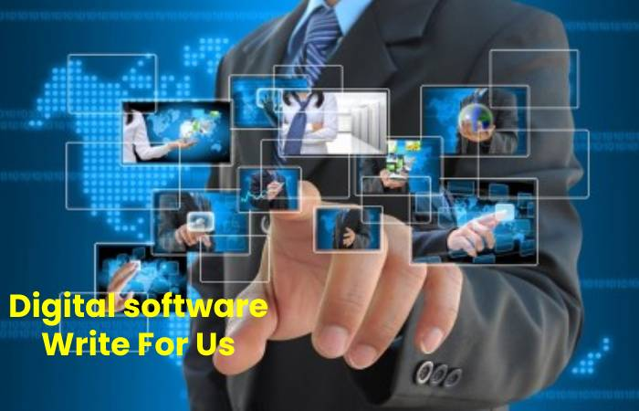 Digital software Write For Us