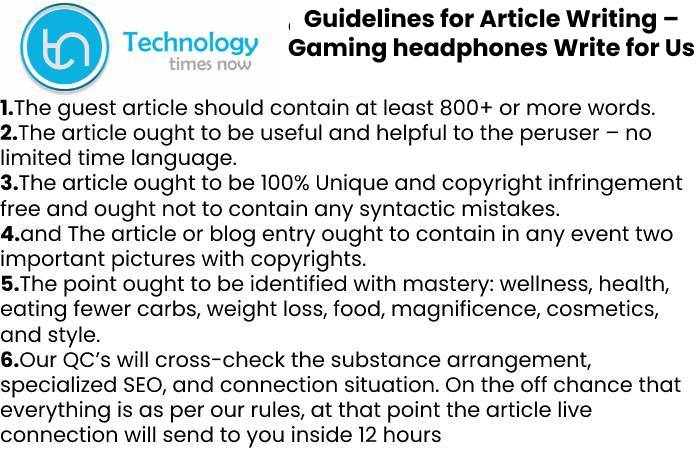 Guidelines for Article Writing – Gaming headphones Write for Us