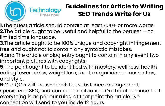 SEO Trends Write For Us, Contribute And Submit post