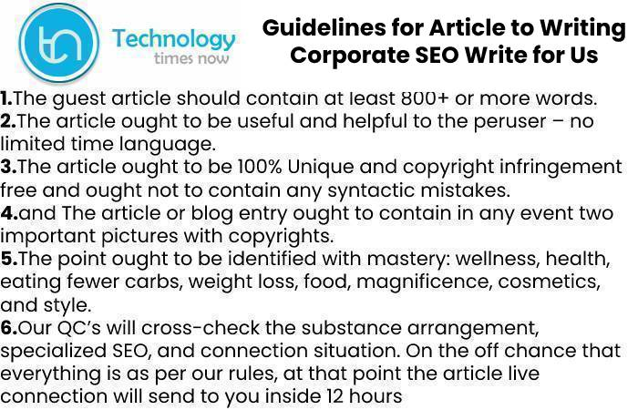 Guidelines for Article to Writing Corporate SEO Write for Us