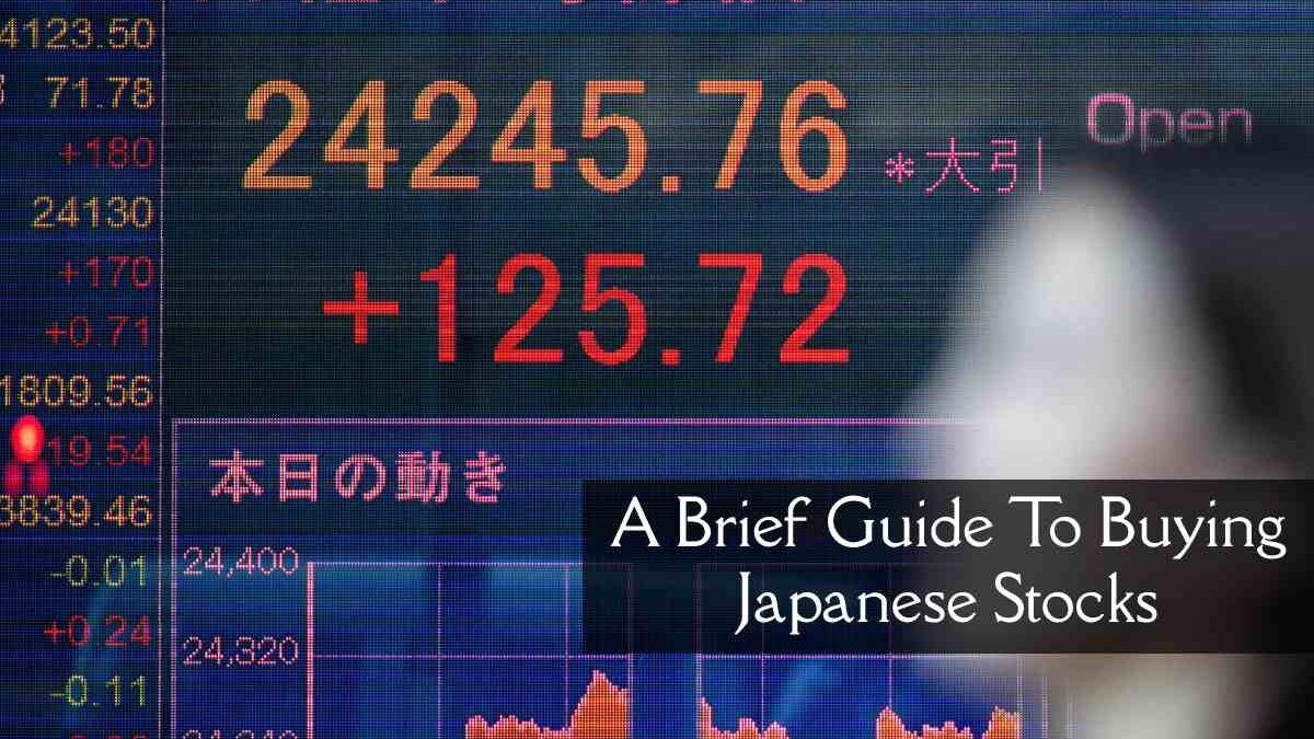 A Brief Guide To Buying Japanese Stocks