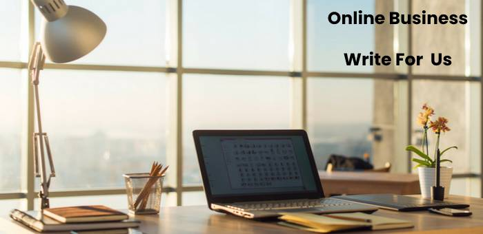 Online Business Write For Us