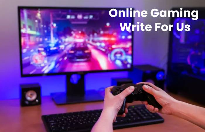 Online Gaming Write For Us