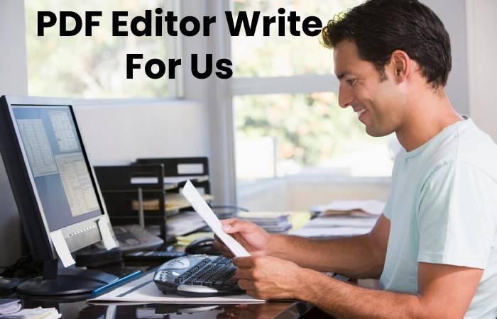 PDF Editor Write For Us