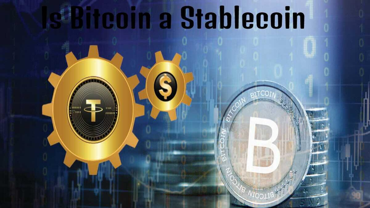 Is Bitcoin a Stablecoin?