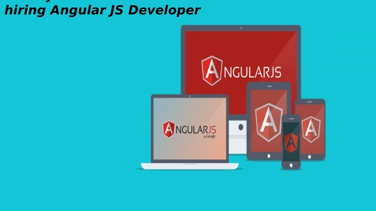 What you need to know before hiring Angular JS Developer