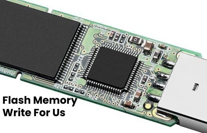 Flash Memory Write For Us