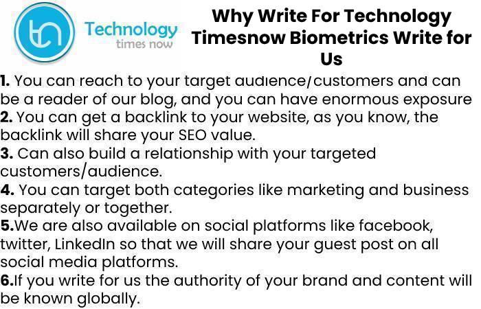 Why Write For Technology Timesnow Biometrics Write for Us