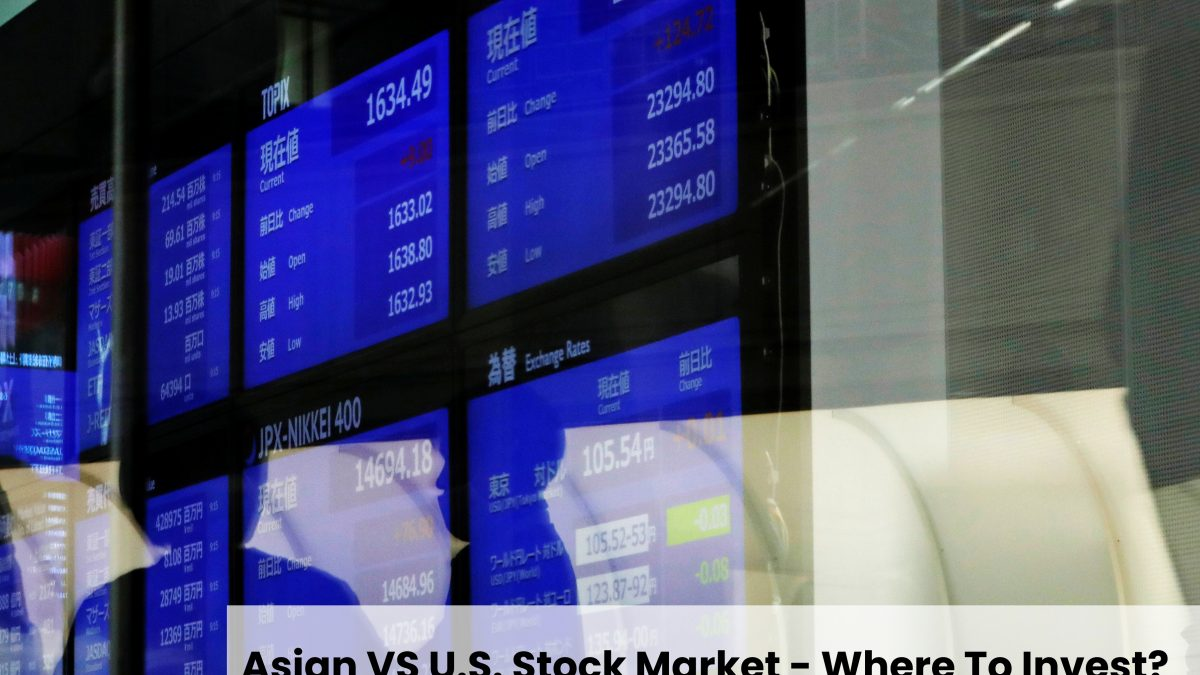 Asian VS U.S. Stock Market – Where To Invest?