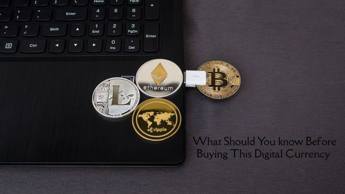 What Should You know Before Buying This Digital Currency