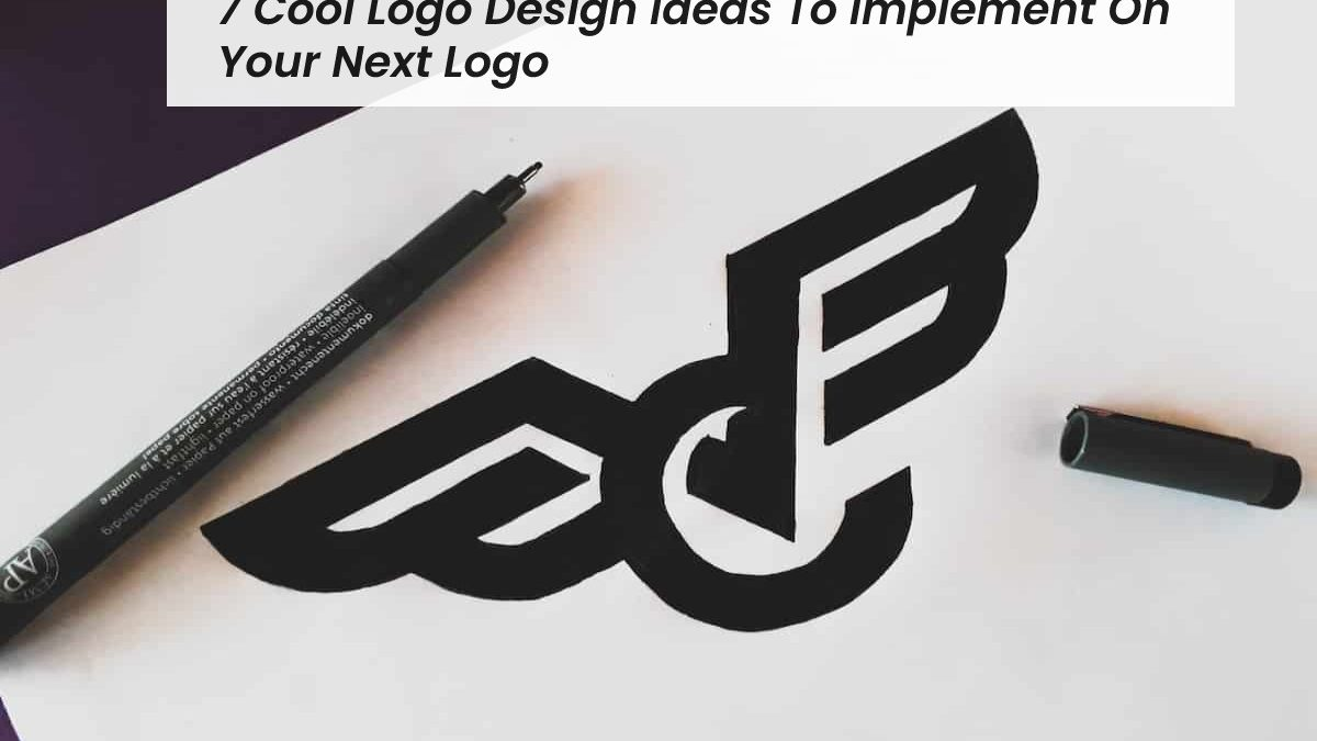 7 Cool Logo Design Ideas To Implement On Your Next Logo